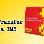 Cara Transfer Pulsa IM3 Beserta Syarat dan Ketentuannya